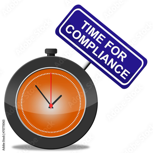 poster of Time For Compliance Means Agree To And Conform