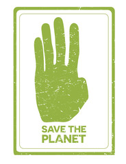 SAVE THE PLANET scratched green hand in the frame