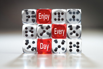 Enjoy every day concept.