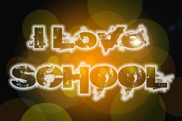 I Love School Concept