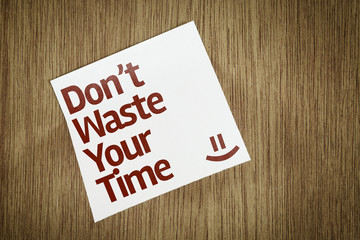 Don't Waste your Time on Paper Note with texture background