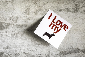I Love my Dog on Paper Note on texture background