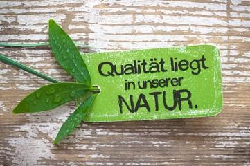 Qualität liegt in unserer Natur - Plakette