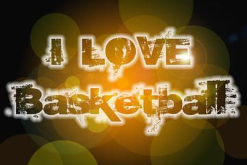 I Love Basketball Concept