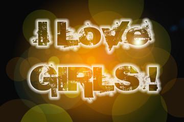 I Love Girls Concept