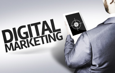 Business man with the text Digital Marketing in a concept image