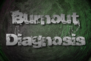 Burnout Diagnosis Concept