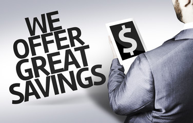 Business man with the text We Offer Great Savings