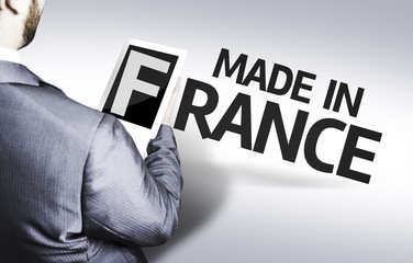 Business man with the text Made In France in a concept image