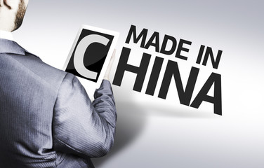 Business man with the text Made In China in a concept image