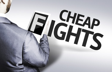 Business man with the text Cheap Fights in a concept image