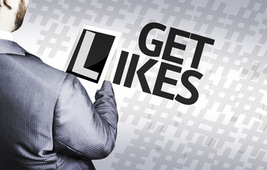 Business man with the text Get Likes in a concept image