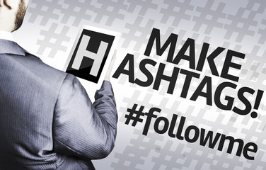Business man with the text Make Hashtags #followme