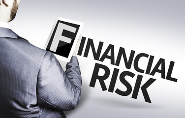 Business man with the text Financial Risk in a concept image