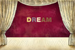 Постер, плакат: Theater curtain with Inscription Dream