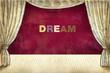Постер, плакат: Theater curtain with Inscription Dream