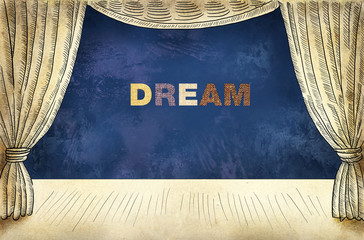 Theater curtain with Inscription Dream