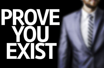 Prove you Exist written on a board