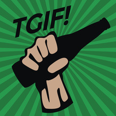 TGIF with Glass bottle in hand