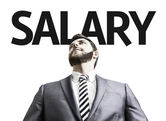 Business man with the text Salary in a concept image