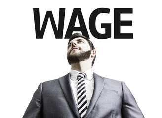 Business man with the text Wage in a concept image