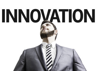 Business man with the text Innovation in a concept image