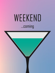 Weekend is coming. Glass of a drink concept