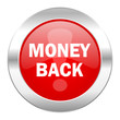 canvas print picture - money back red circle chrome web icon isolated