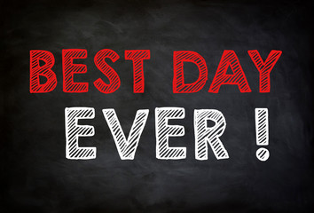 BEST DAY EVER - chalkboard concept
