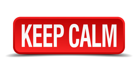 Keep calm red 3d square button isolated on white