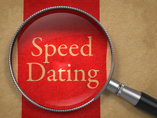 Speed Dating through Magnifying Glass.