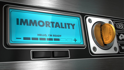 Immortality in Display on Vending Machine.