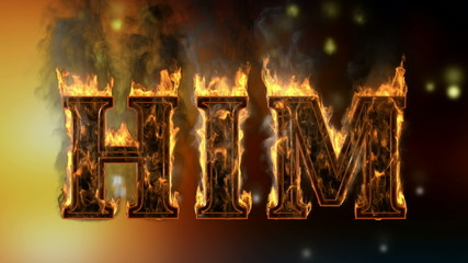 him . burning word on glowing background