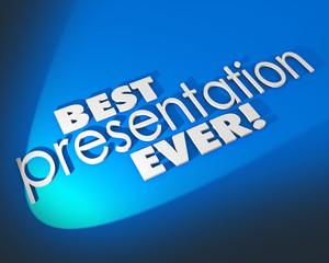 Best Presentation Ever 3d Words Blue Background Great Proposal