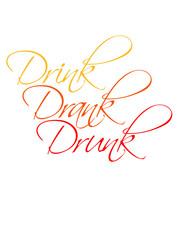 Drink Drank Drunk Text Design