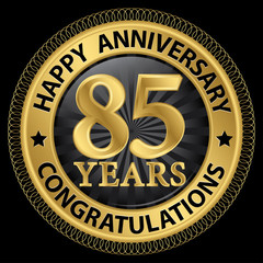 85 years happy anniversary congratulations gold label with ribbo