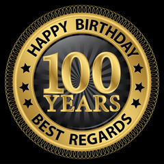 100 years happy birthday best regards gold label,vector illustra