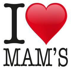 I love Mam's