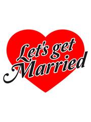Herz Text design lets get married
