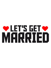Lets get married herz text logo