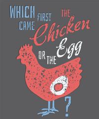 Quote: Which Came First, the Chicken or the Egg?