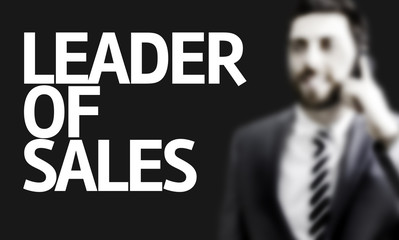 Business man with the text Leader of Sales