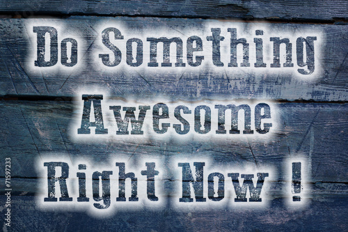 Poster Do Something Awesome Right Now Concept