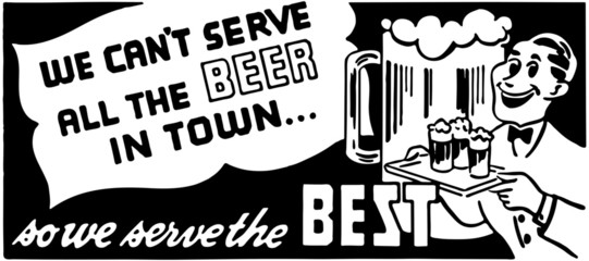 We Can't Serve All The Beer