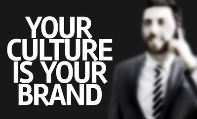 Business man with the text Your Culture is Your Brand