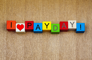 I Love Pay Day, sign for working, business, wages and employment