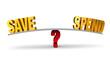 Choosing Between Save Or Spend
