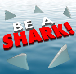 Be A Shark Aggressive Attack Fins Fierce Deadly Force