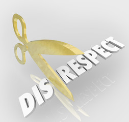 Disrespect 3d Word Scissors Cutting Lack of Respect Honor