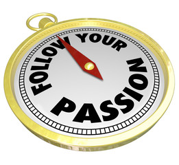 Follow Your Passion Words Compass Direction Guidance Advice